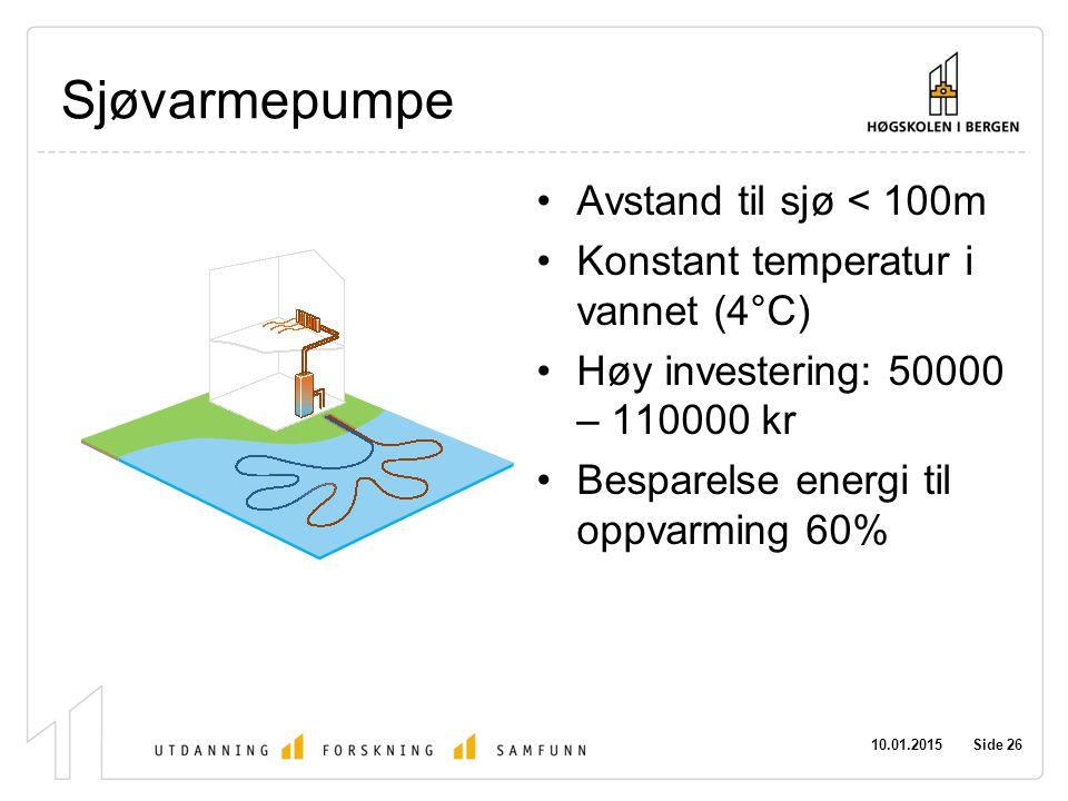 Sjøvarmepumpe Avstand til sjø < 100m