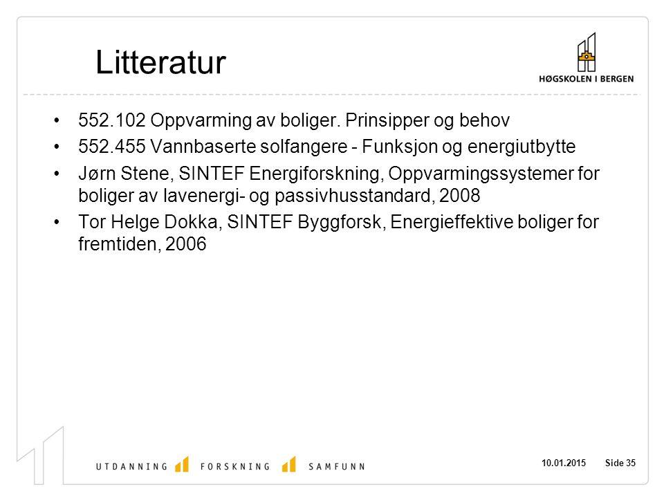 Litteratur 552.102 Oppvarming av boliger. Prinsipper og behov