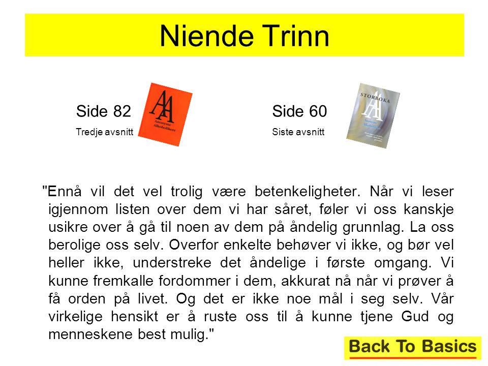 Niende Trinn Side 82. Tredje avsnitt. Side 60. Siste avsnitt.