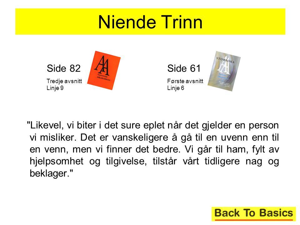 Niende Trinn Side 82. Tredje avsnitt Linje 9. Side 61. Første avsnitt Linje 6.
