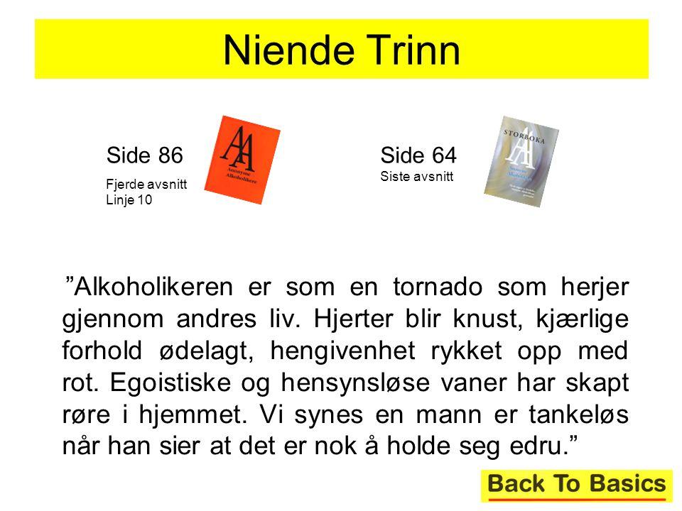Niende Trinn Side 86. Fjerde avsnitt Linje 10. Side 64 Siste avsnitt.