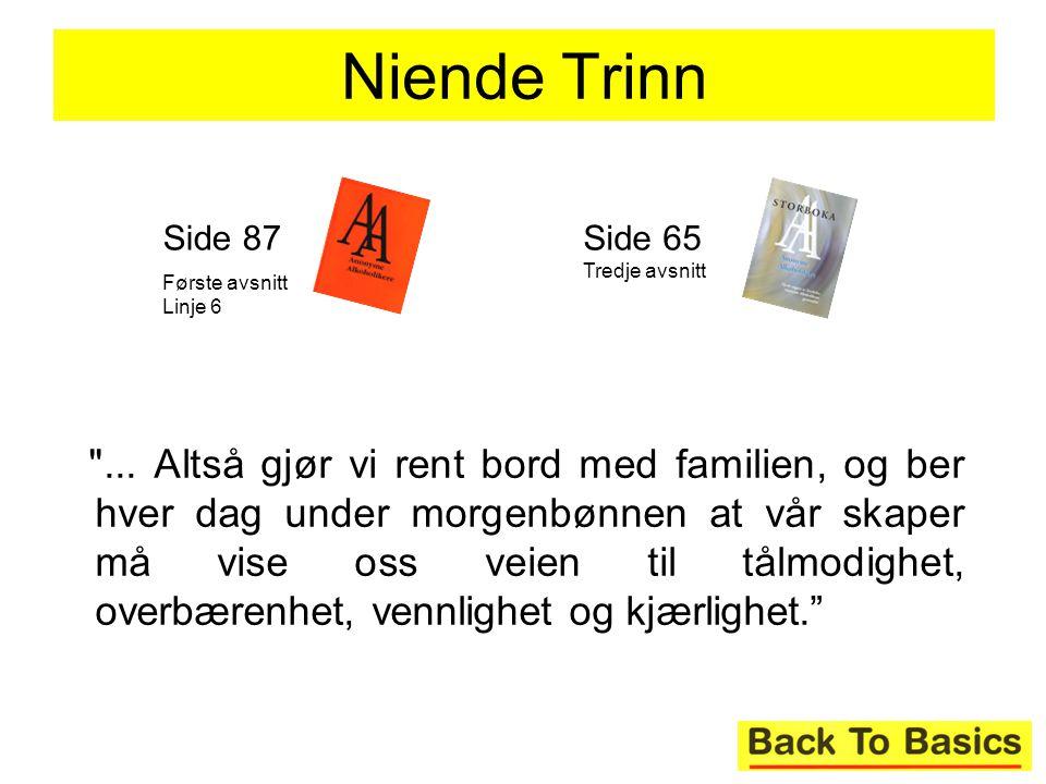 Niende Trinn Side 87. Første avsnitt Linje 6. Side 65 Tredje avsnitt.