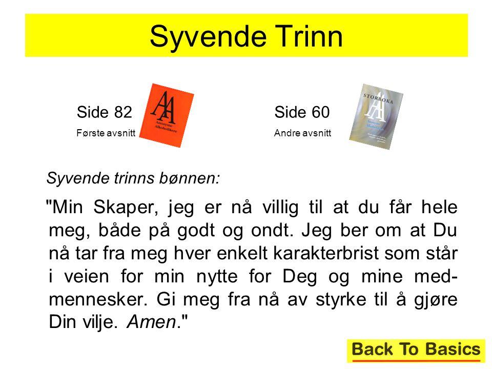 Syvende Trinn Side 82. Første avsnitt. Side 60. Andre avsnitt. Syvende trinns bønnen: