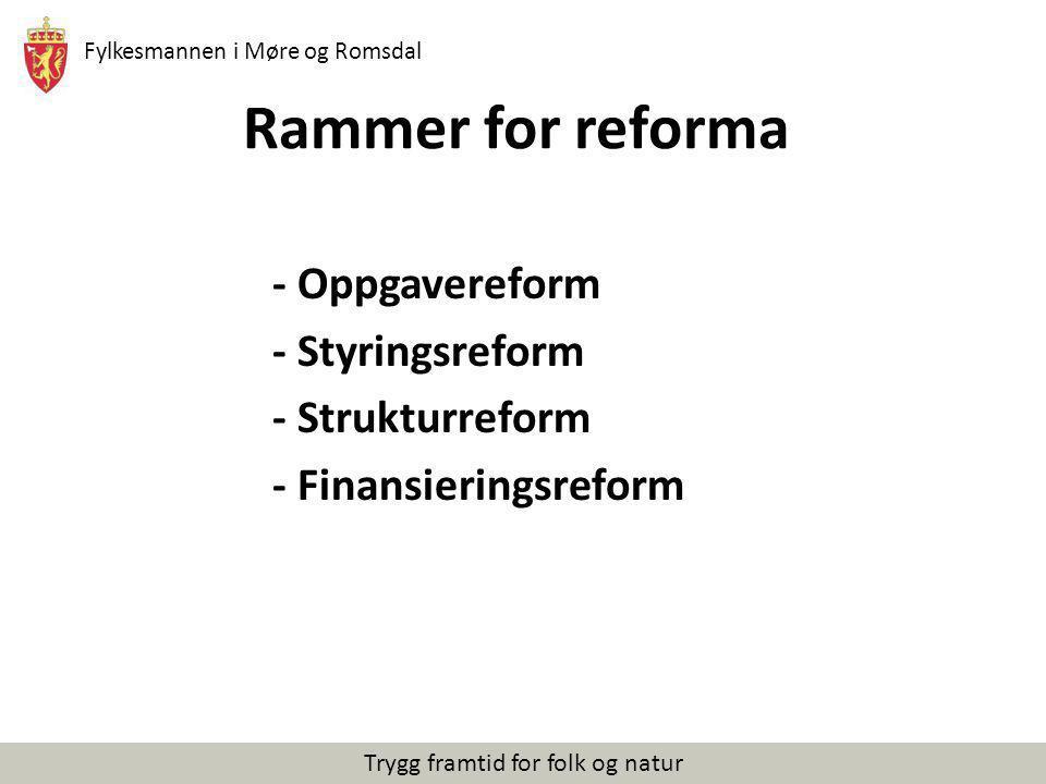 Rammer for reforma - Oppgavereform - Styringsreform - Strukturreform