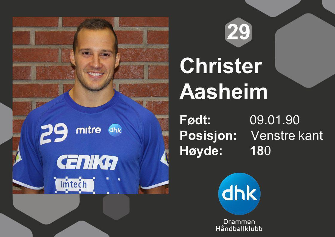 29 Christer Aasheim Født: 09.01.90 Posisjon: Venstre kant Høyde: 180