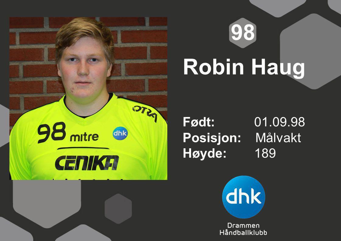 98 Robin Haug Født: 01.09.98 Posisjon: Målvakt Høyde: 189