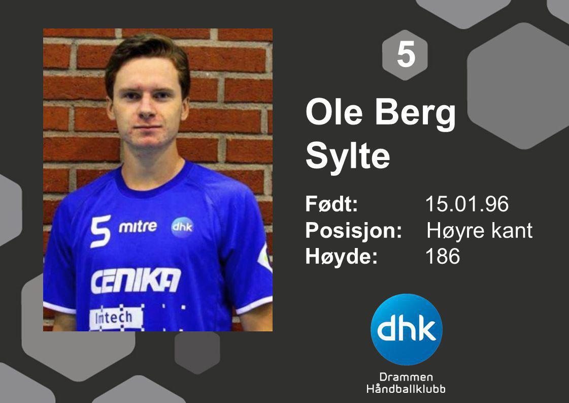 5 Ole Berg Sylte Født: 15.01.96 Posisjon: Høyre kant Høyde: 186
