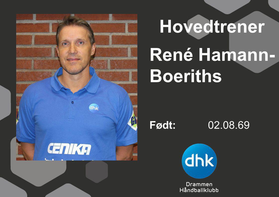 Hovedtrener René Hamann-Boeriths Født: 02.08.69