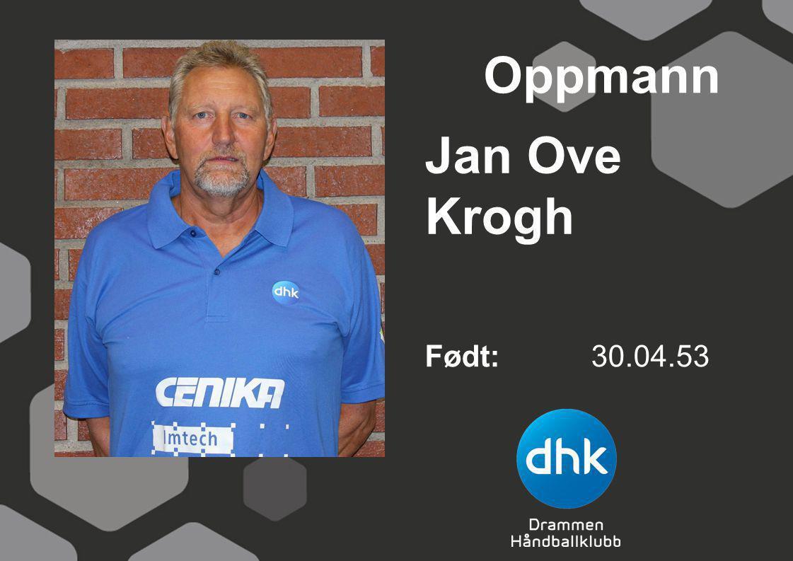 Oppmann Jan Ove Krogh Født: 30.04.53