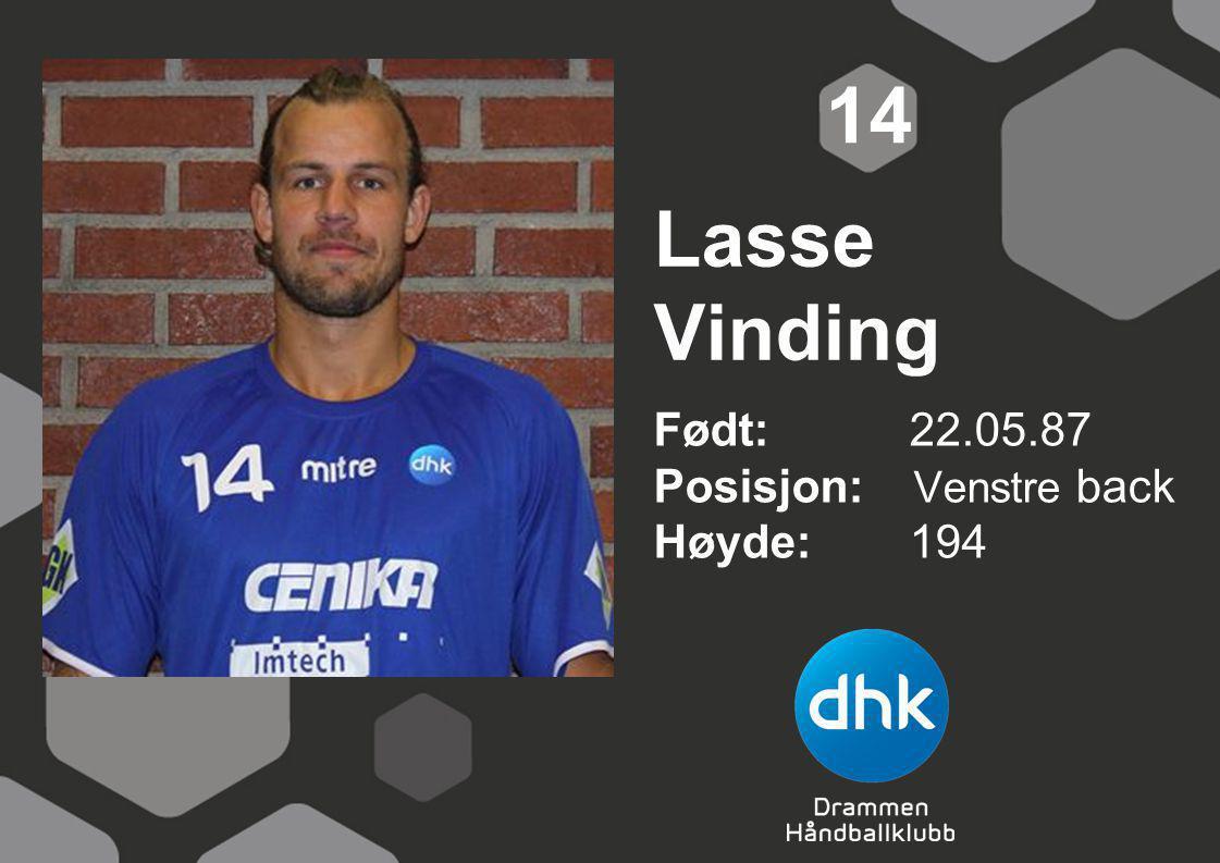14 Lasse Vinding Født: 22.05.87 Posisjon: Venstre back Høyde: 194