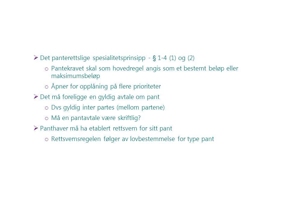 Det panterettslige spesialitetsprinsipp - § 1-4 (1) og (2)