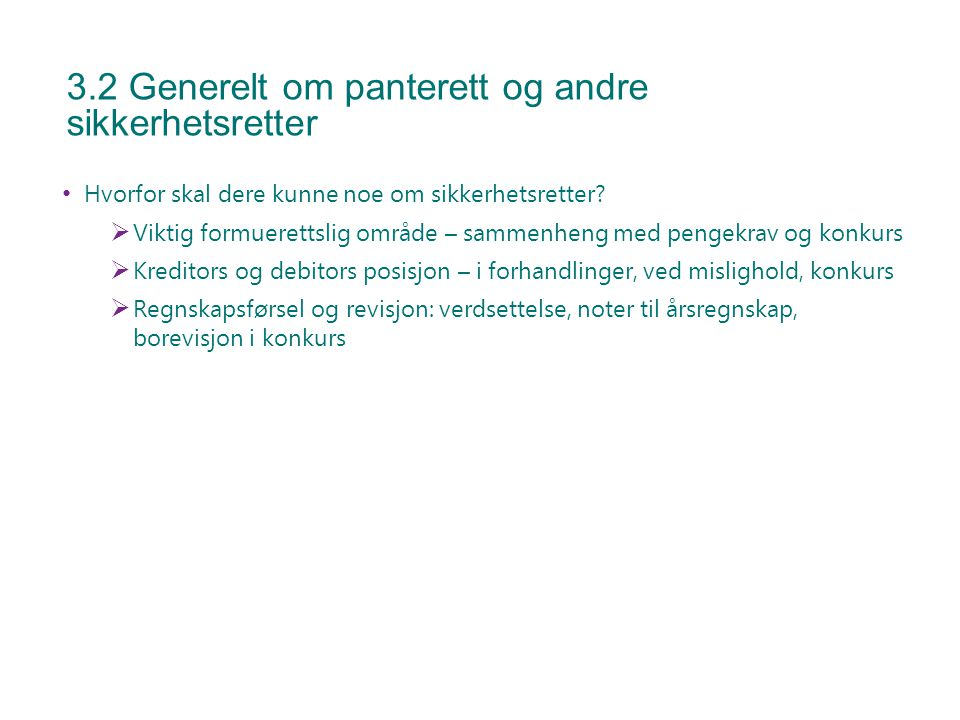 3.2 Generelt om panterett og andre sikkerhetsretter