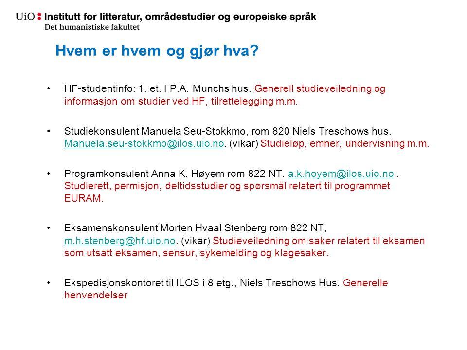 Hvem er hvem og gjør hva HF-studentinfo: 1. et. I P.A. Munchs hus. Generell studieveiledning og informasjon om studier ved HF, tilrettelegging m.m.