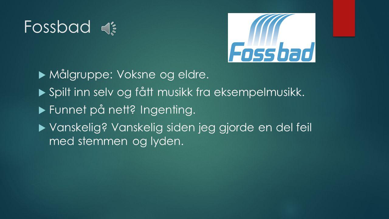 Fossbad Målgruppe: Voksne og eldre.