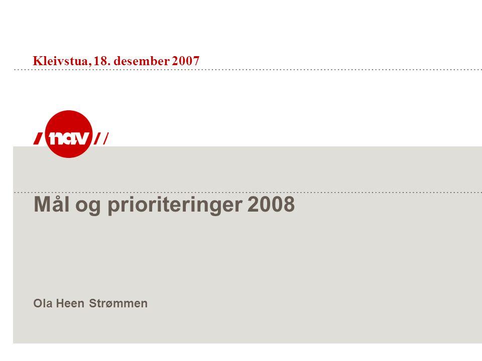 Mål og prioriteringer 2008 Ola Heen Strømmen