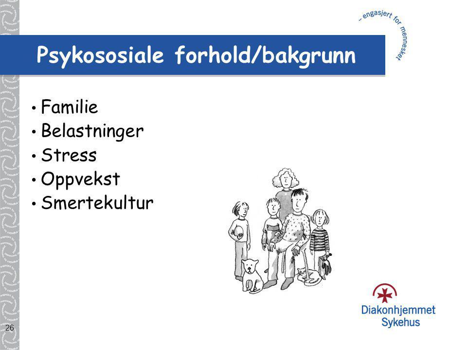 Psykososiale forhold/bakgrunn