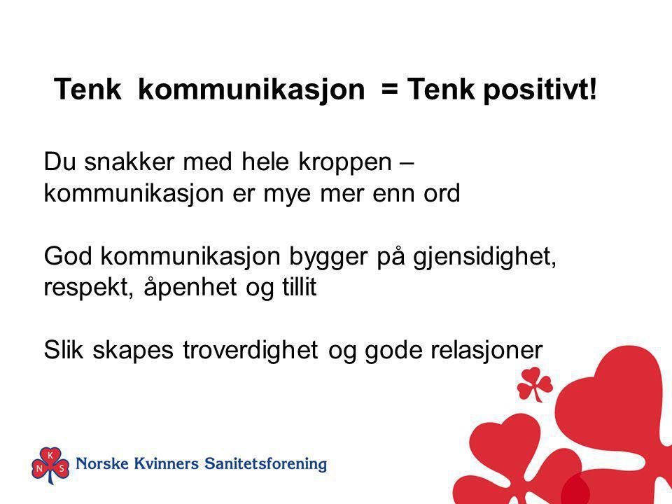 Tenk kommunikasjon = Tenk positivt!
