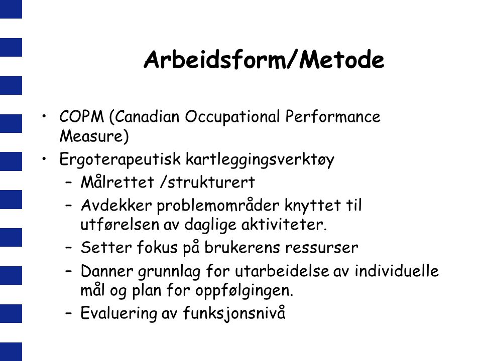 Arbeidsform/Metode COPM (Canadian Occupational Performance Measure)