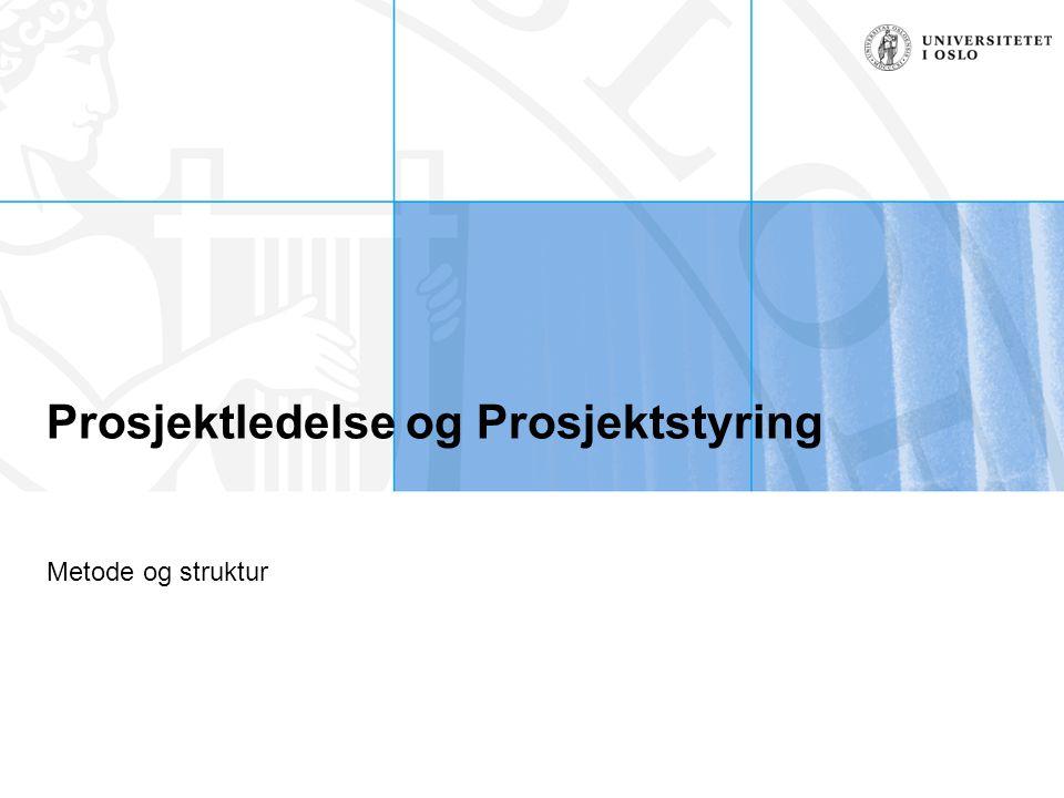 Prosjektledelse og Prosjektstyring