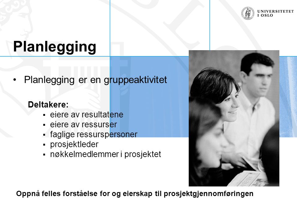 Oppnå felles forståelse for og eierskap til prosjektgjennomføringen