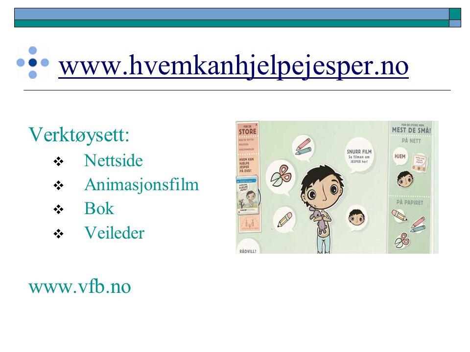www.hvemkanhjelpejesper.no Verktøysett: www.vfb.no Nettside