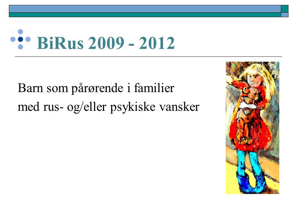 BiRus 2009 - 2012 Barn som pårørende i familier