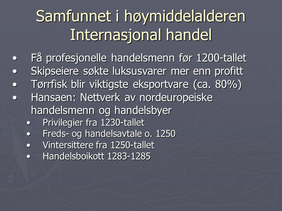 Samfunnet i høymiddelalderen Internasjonal handel