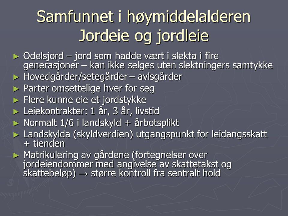 Samfunnet i høymiddelalderen Jordeie og jordleie