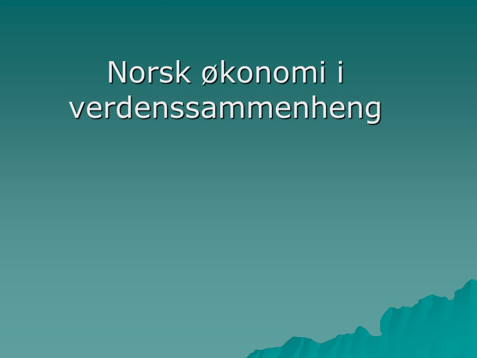 Norsk økonomi i verdenssammenheng
