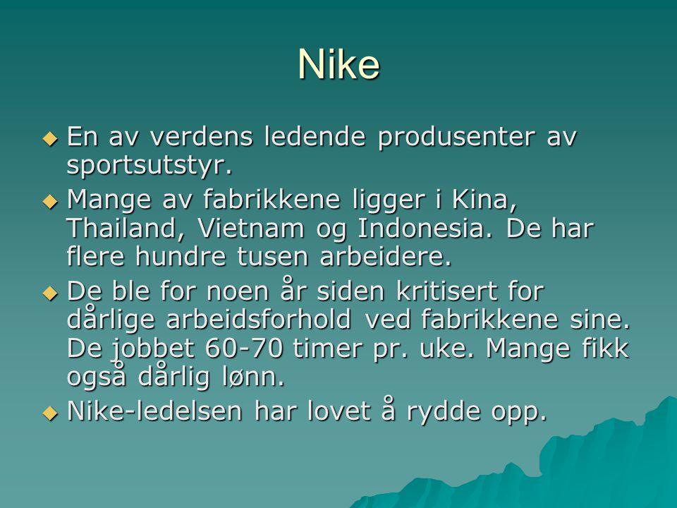 Nike En av verdens ledende produsenter av sportsutstyr.