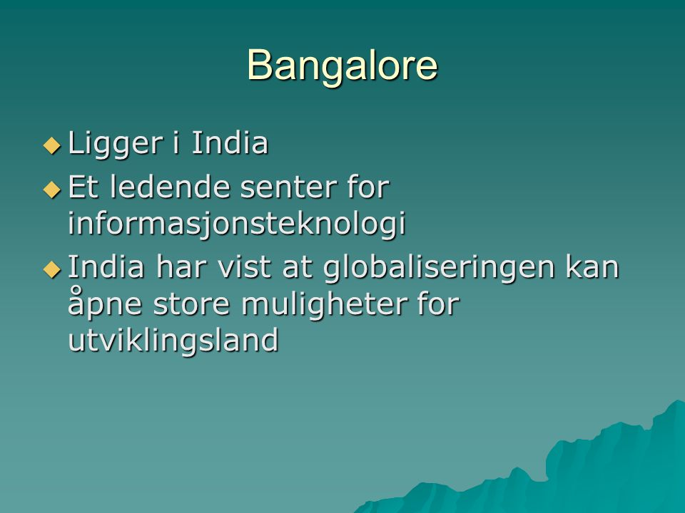 Bangalore Ligger i India Et ledende senter for informasjonsteknologi