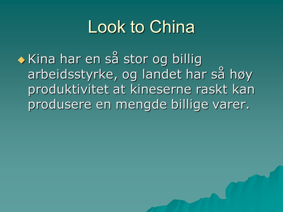 Look to China