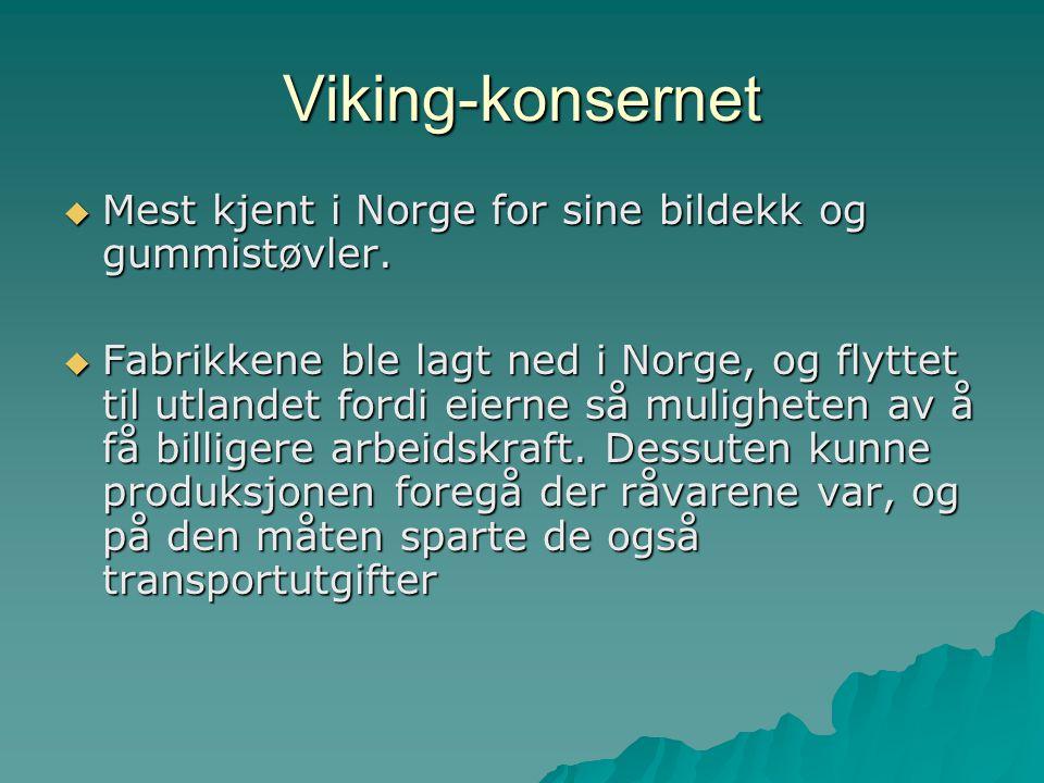 Viking-konsernet Mest kjent i Norge for sine bildekk og gummistøvler.