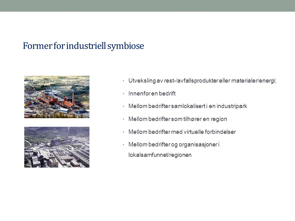 Former for industriell symbiose