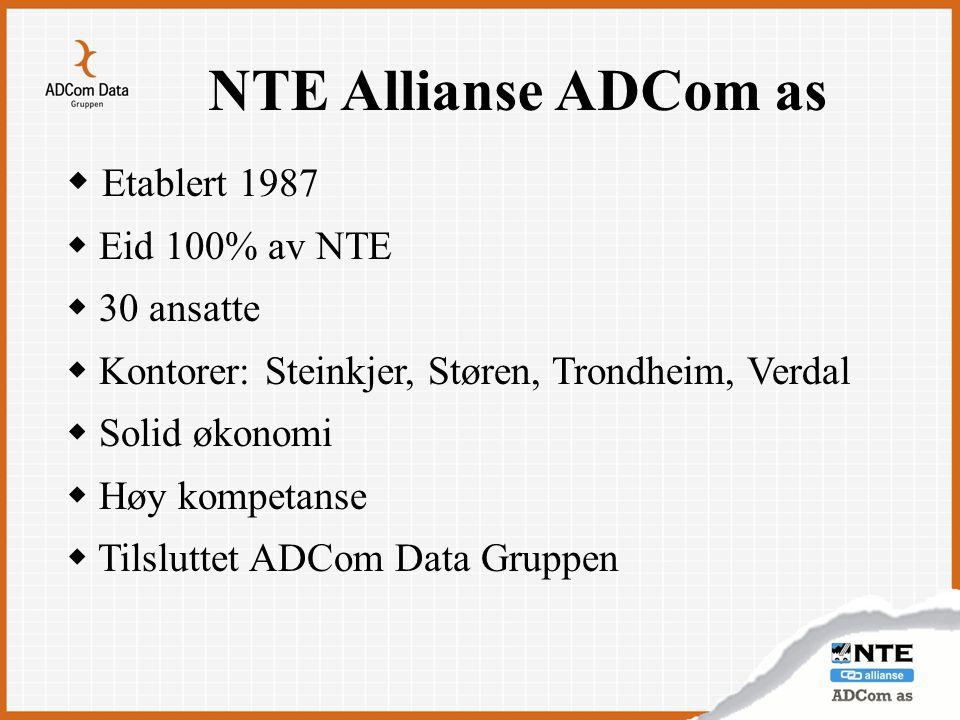 NTE Allianse ADCom as Etablert 1987 Eid 100% av NTE 30 ansatte