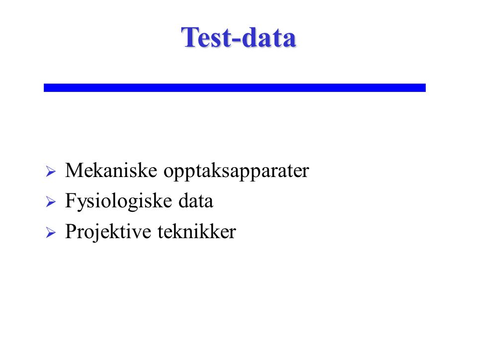 Test-data Mekaniske opptaksapparater Fysiologiske data