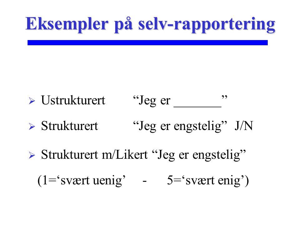 Eksempler på selv-rapportering