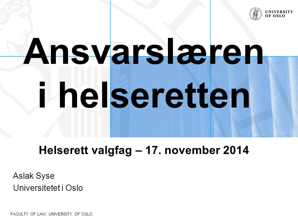 Ansvarslæren i helseretten Helserett valgfag – 17. november 2014