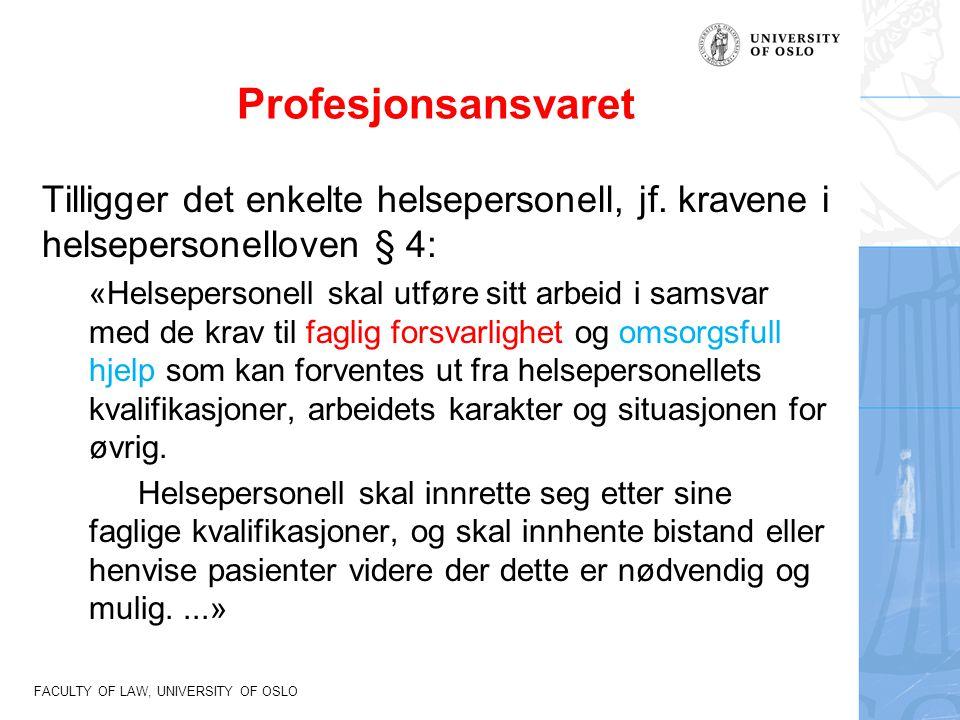 Profesjonsansvaret Tilligger det enkelte helsepersonell, jf. kravene i helsepersonelloven § 4: