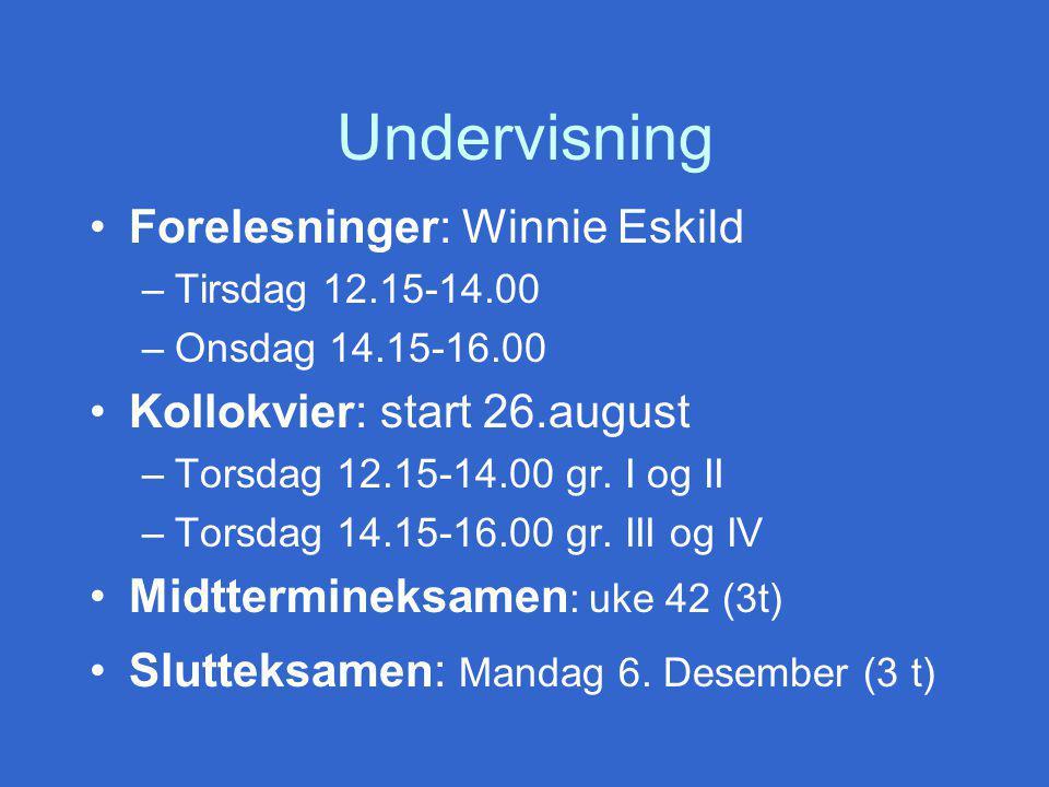 Undervisning Forelesninger: Winnie Eskild Kollokvier: start 26.august