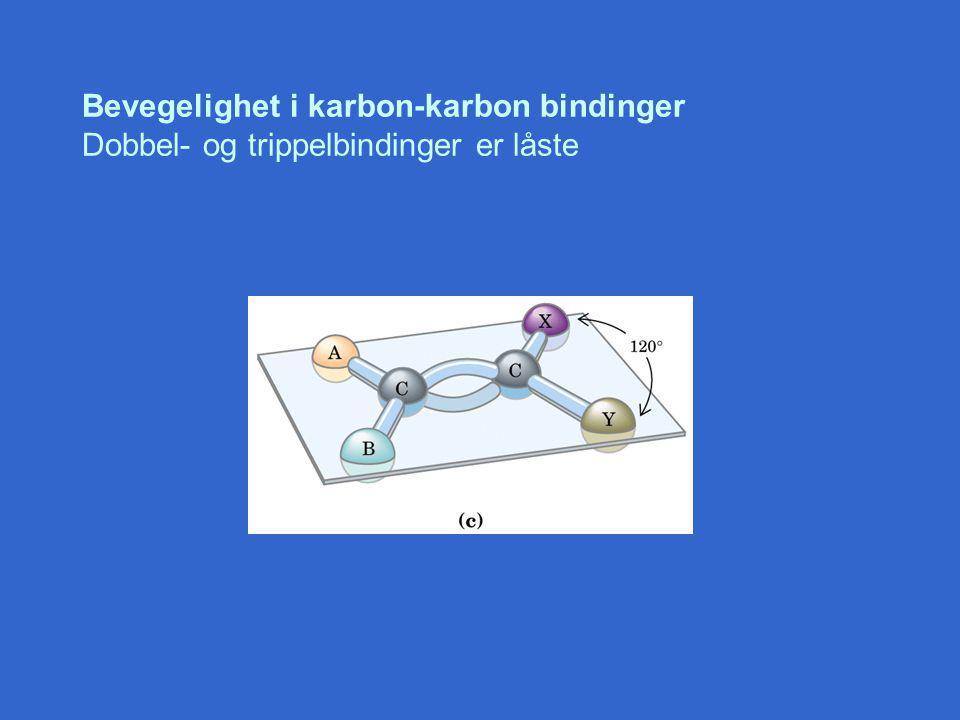 Bevegelighet i karbon-karbon bindinger Dobbel- og trippelbindinger er låste