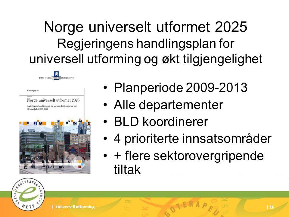 Norge universelt utformet 2025 Regjeringens handlingsplan for universell utforming og økt tilgjengelighet