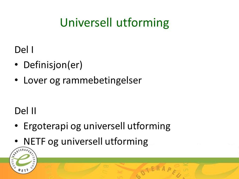 Universell utforming Del I Definisjon(er) Lover og rammebetingelser