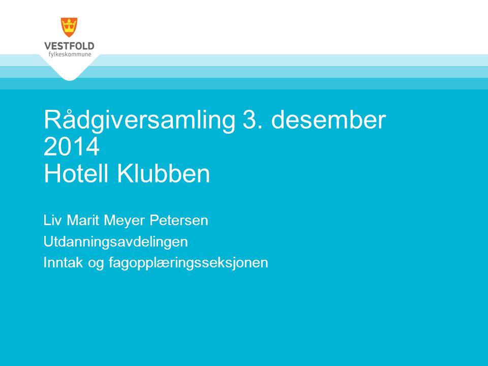 Rådgiversamling 3. desember 2014 Hotell Klubben