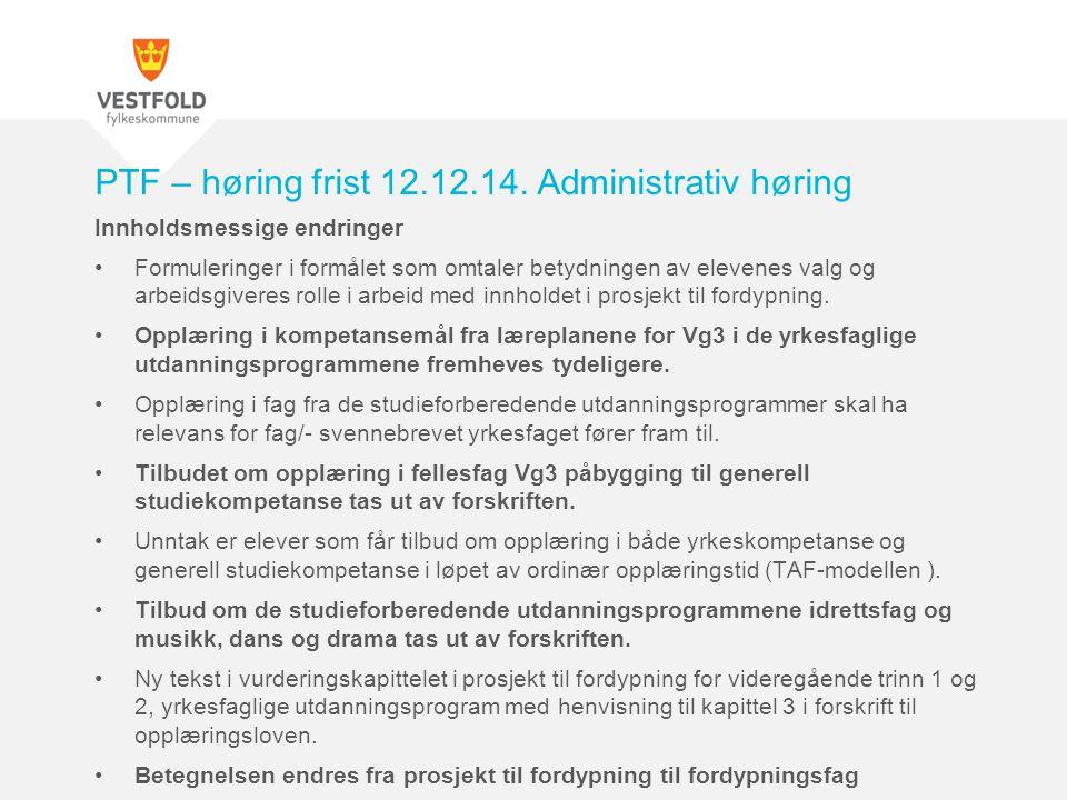 PTF – høring frist 12.12.14. Administrativ høring