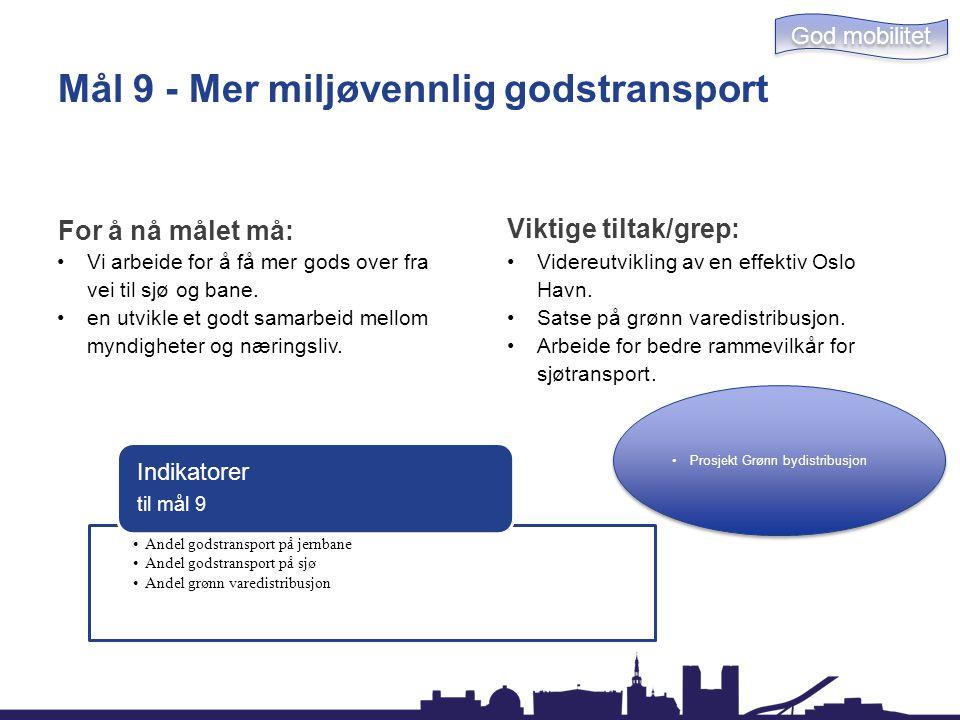 Mål 9 - Mer miljøvennlig godstransport