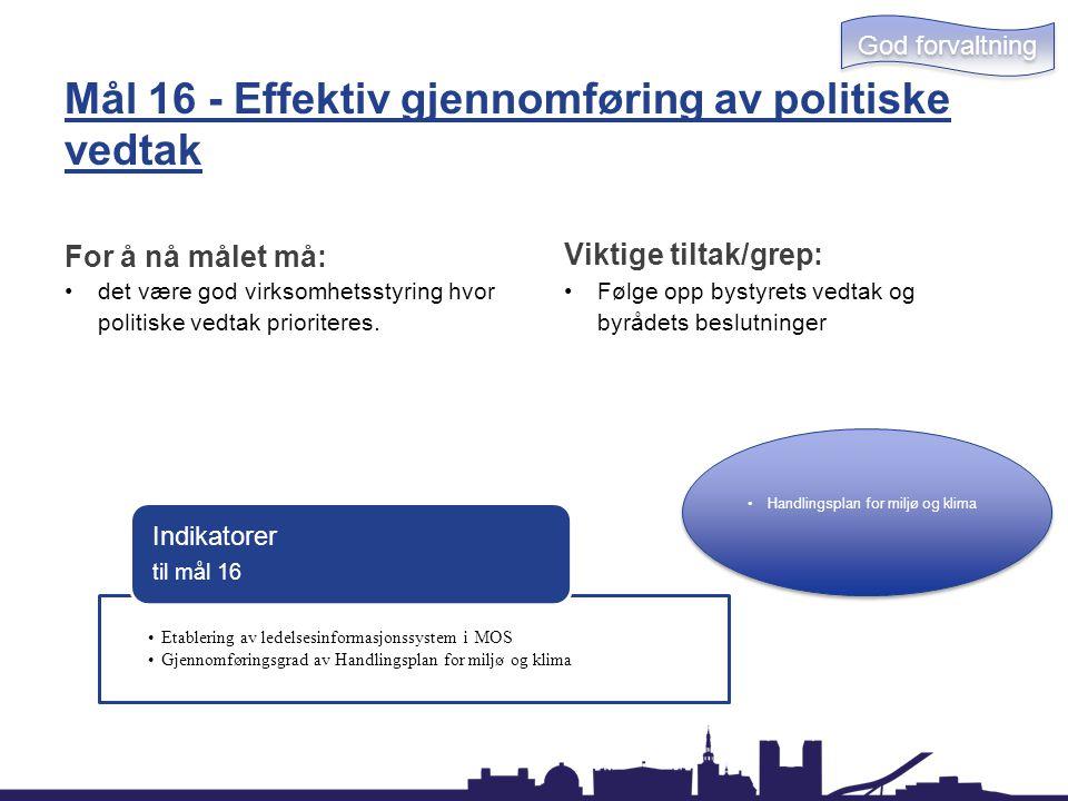 Mål 16 - Effektiv gjennomføring av politiske vedtak