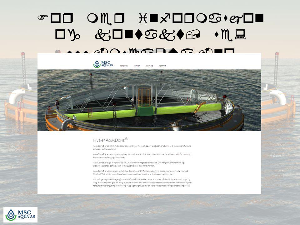 For mer informasjon og kontakt, se: www.mscaqua.no