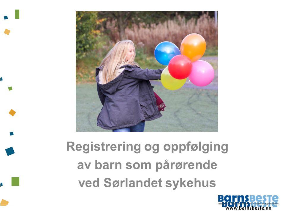 Registrering og oppfølging av barn som pårørende ved Sørlandet sykehus