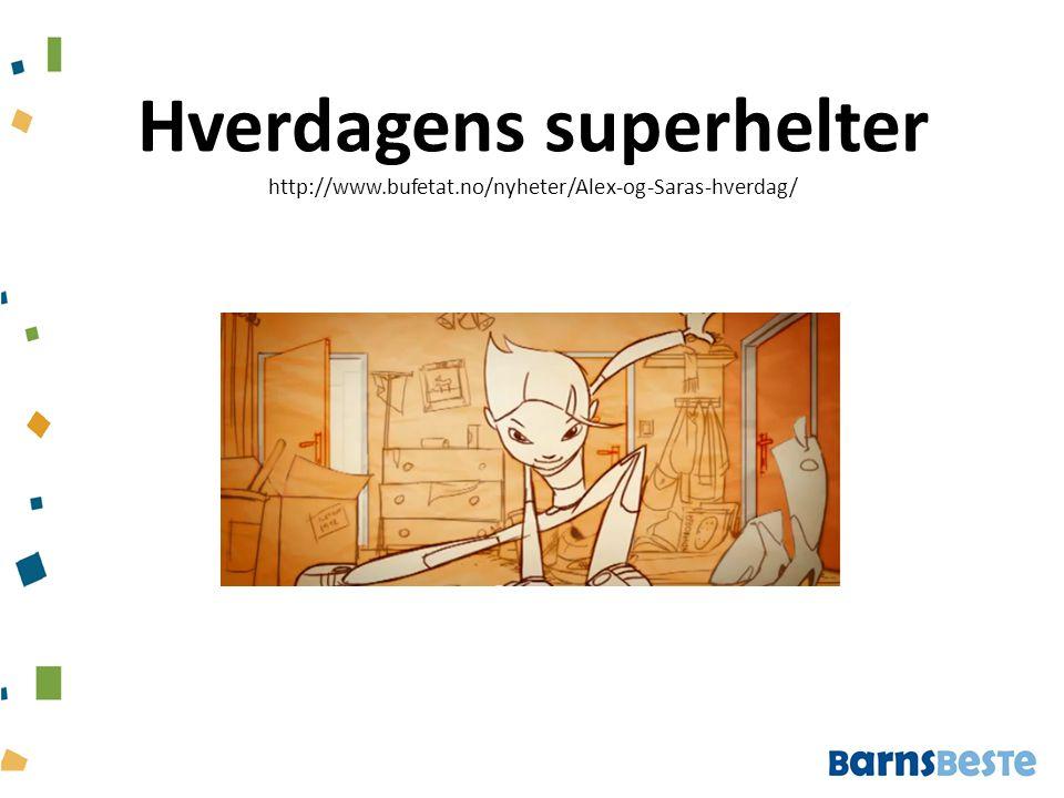 Hverdagens superhelter http://www. bufetat